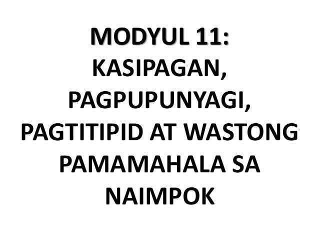 MODYUL 11: KASIPAGAN, PAGPUPUNYAGI, PAGTITIPID AT WASTONG PAMAMAHALA SA NAIMPOK