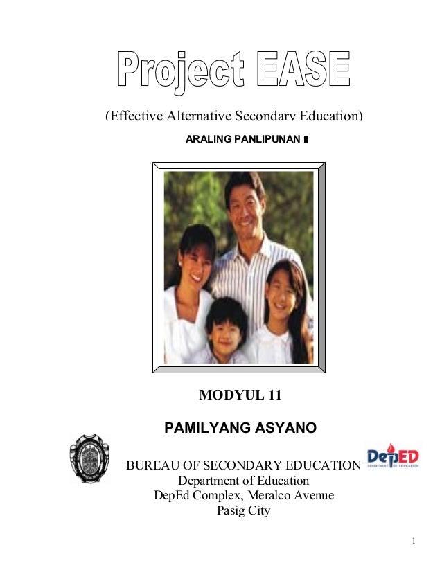 1 ARALING PANLIPUNAN II (Effective Alternative Secondary Education) MODYUL 11 PAMILYANG ASYANO BUREAU OF SECONDARY EDUCATI...