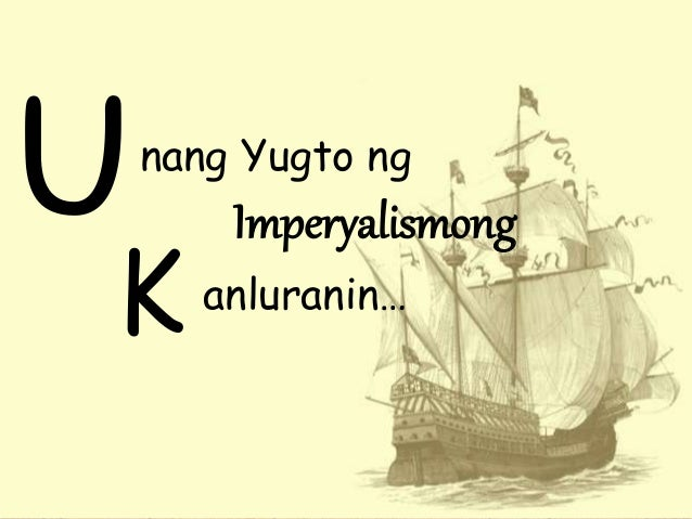 Unang Yugto ng Imperyalismong K anluranin…