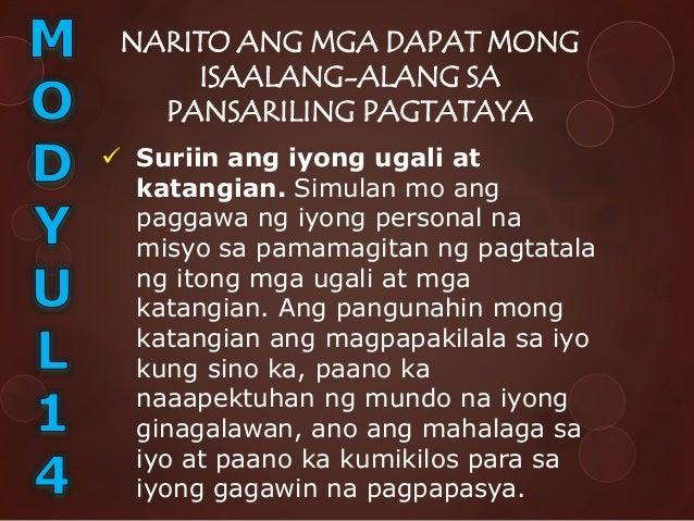  Tukuyin ang iyong pinapahalagahan. Kailangang maging maliwanag sa iyo kung saan nakabatay ang iyong mga pagpapahalaga. K...