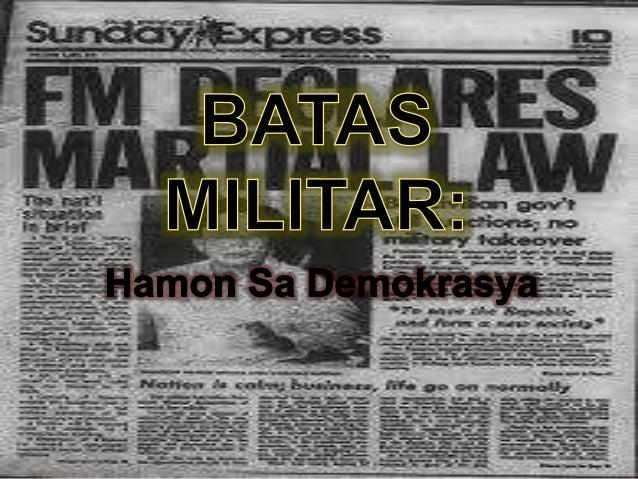 Batas Militar Ang Batas Militar ay isang sistema ng mga patakaran na nagkakaroon ng bisa kapag ang mga militar ang nag-kon...