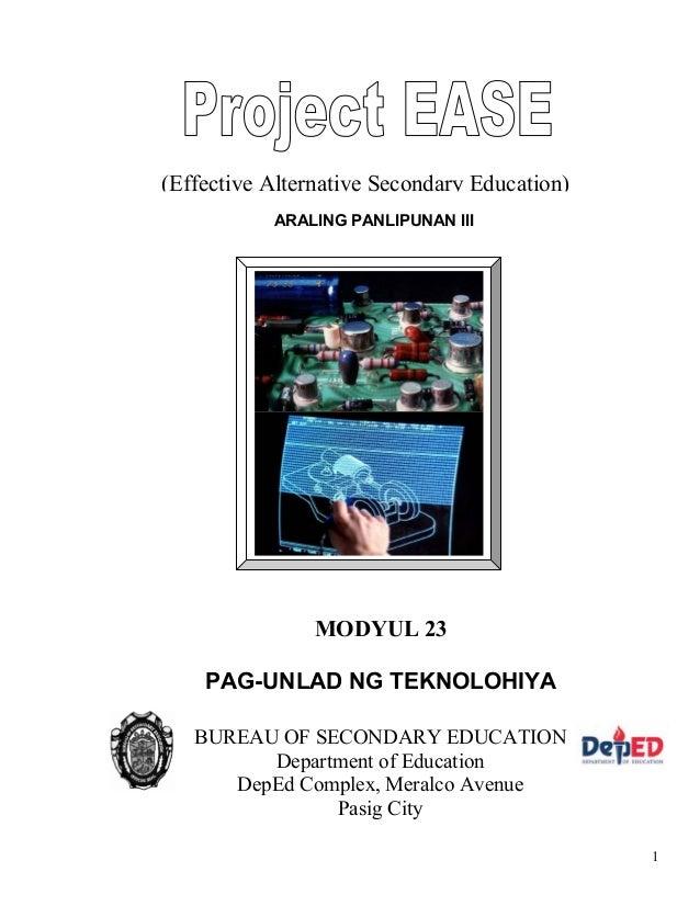 1 ARALING PANLIPUNAN III (Effective Alternative Secondary Education) MODYUL 23 PAG-UNLAD NG TEKNOLOHIYA BUREAU OF SECONDAR...
