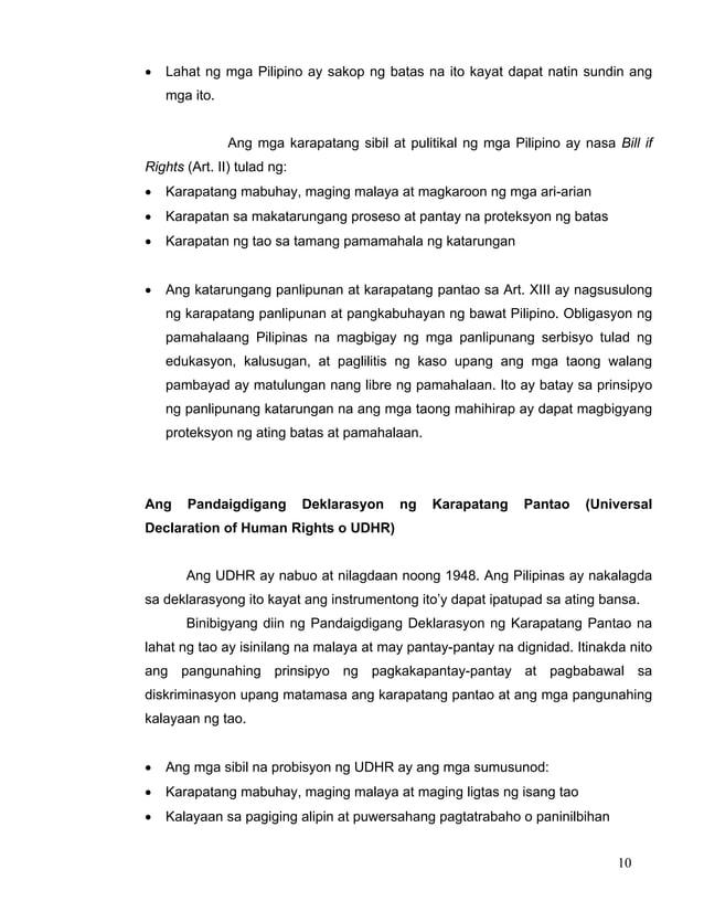 10 • Lahat ng mga Pilipino ay sakop ng batas na ito kayat dapat natin sundin ang mga ito. Ang mga karapatang sibil at puli...