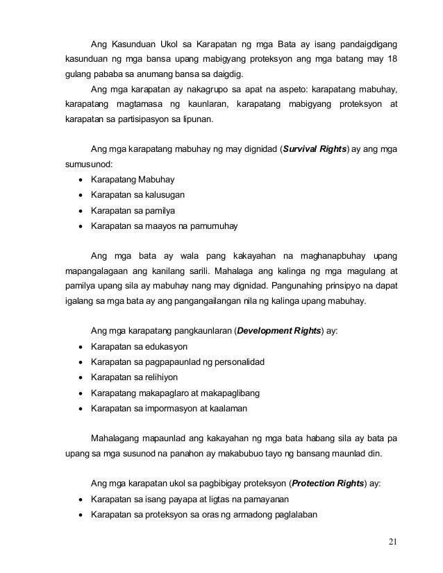21 Ang Kasunduan Ukol sa Karapatan ng mga Bata ay isang pandaigdigang kasunduan ng mga bansa upang mabigyang proteksyon an...