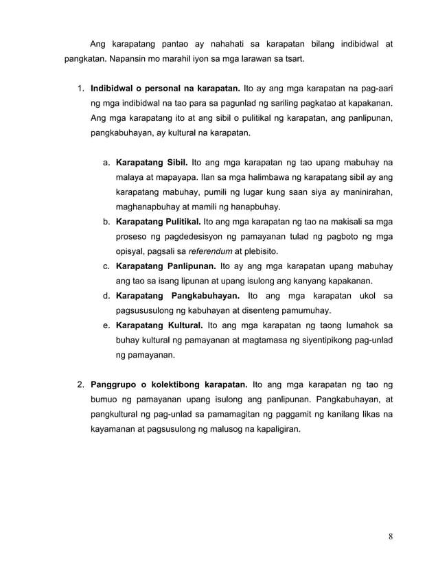 8 Ang karapatang pantao ay nahahati sa karapatan bilang indibidwal at pangkatan. Napansin mo marahil iyon sa mga larawan s...