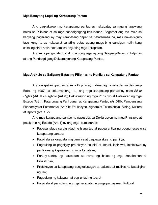 9 Mga Batayang Legal ng Karapatang Pantao Ang pagkakaroon ng karapatang pantao ay nakabatay sa mga ginagawang batas sa Pil...