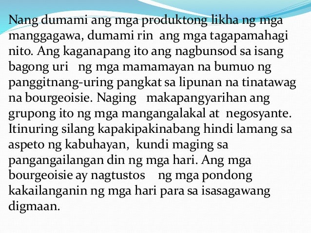 kanilang kahalagahan sa pag-unlad at paglago ng lipunan. Ang mga tinatamasang kapangyarihan ng mga bourgeoisie ay nagkaroo...