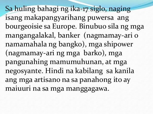 Dahilan ng Paglakas ng Kapangyarihang Bourgeoisie Kasabay ng pag-unlad ng mga bayan at lungsod sa Europa, lumaganap ang mg...