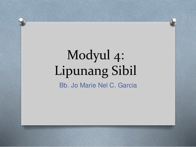 Modyul 4: Lipunang Sibil Bb. Jo Marie Nel C. Garcia