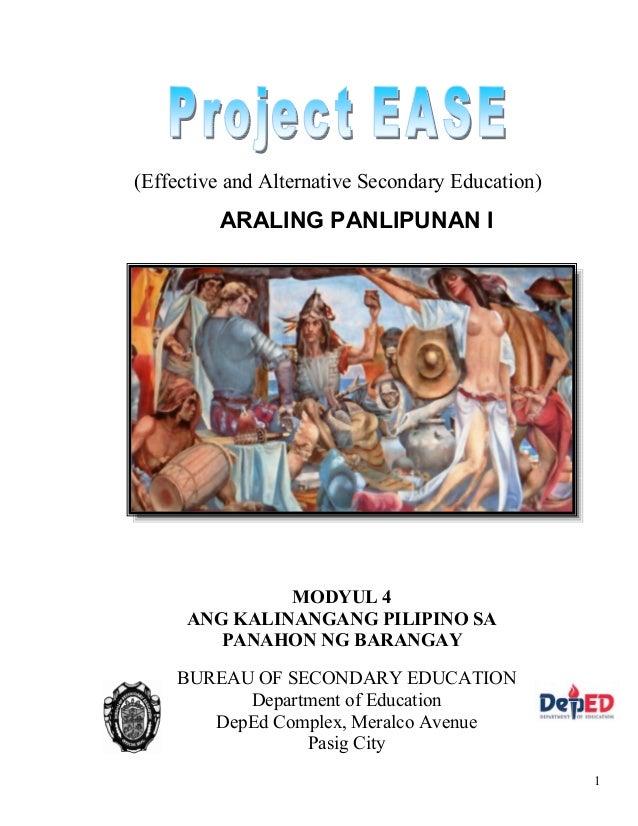 1 ARALING PANLIPUNAN I (Effective and Alternative Secondary Education) MODYUL 4 ANG KALINANGANG PILIPINO SA PANAHON NG BAR...