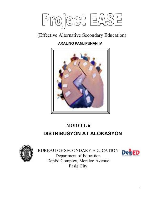 1 ARALING PANLIPUNAN IV (Effective Alternative Secondary Education) MODYUL 6 DISTRIBUSYON AT ALOKASYON BUREAU OF SECONDARY...