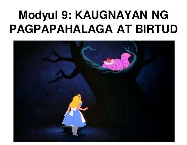 Modyul 9: KAUGNAYAN NG  PAGPAPAHALAGA AT BIRTUD