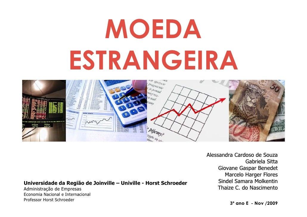 MOEDA                       ESTRANGEIRA                                                                      Alessandra Ca...