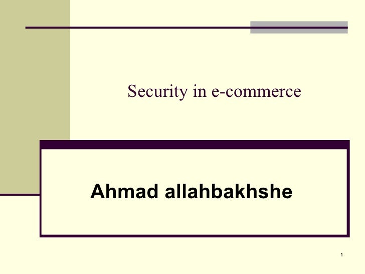 Security in e-commerce Ahmad allahbakhshe