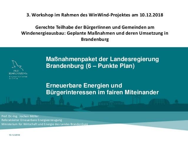 Seite 1 Maßnahmenpaket der Landesregierung Brandenburg (6 – Punkte Plan) Erneuerbare Energien und Bürgerinteressen im fair...
