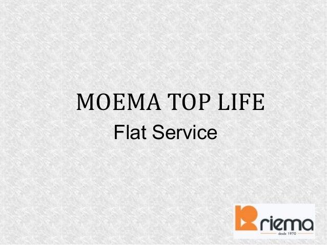 MOEMA TOP LIFE Flat Service