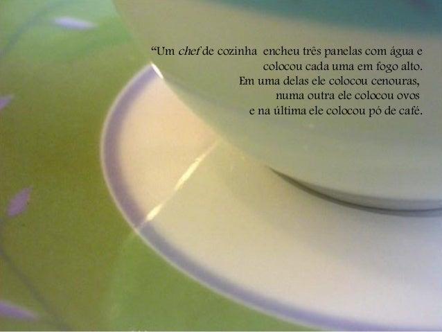 """""""Um chef de cozinha encheu três panelas com água e colocou cada uma em fogo alto. Em uma delas ele colocou cenouras, numa ..."""