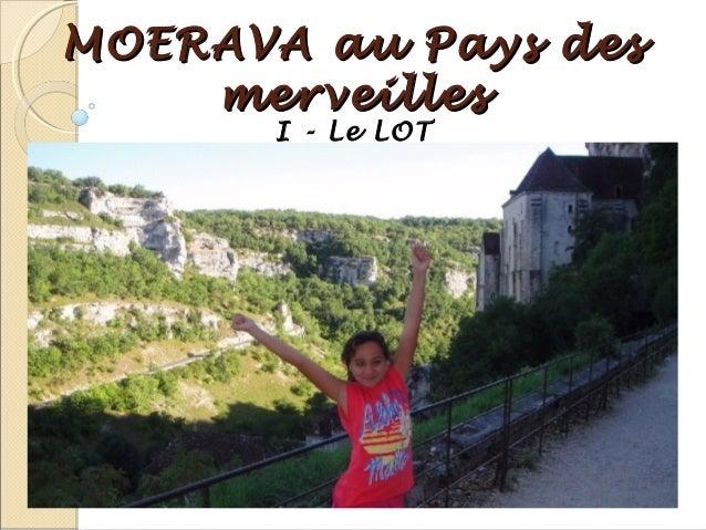 MOERAVA au Pays des merveilles I - Le LOT
