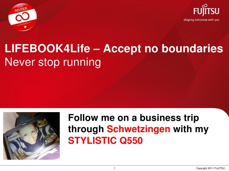 LIFEBOOK4Life – Accept no boundariesNever stop running                Follow me on a business trip Insert         through ...
