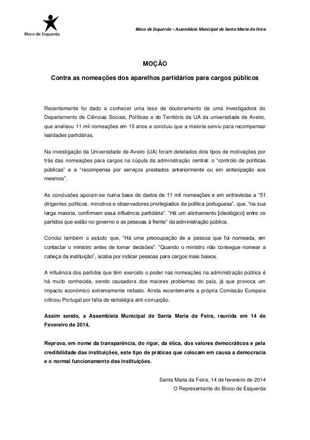 Bloco de Esquerda – Assembleia Municipal de Santa Maria da Feira  MOÇÃO Contra as nomeações dos aparelhos partidários para...