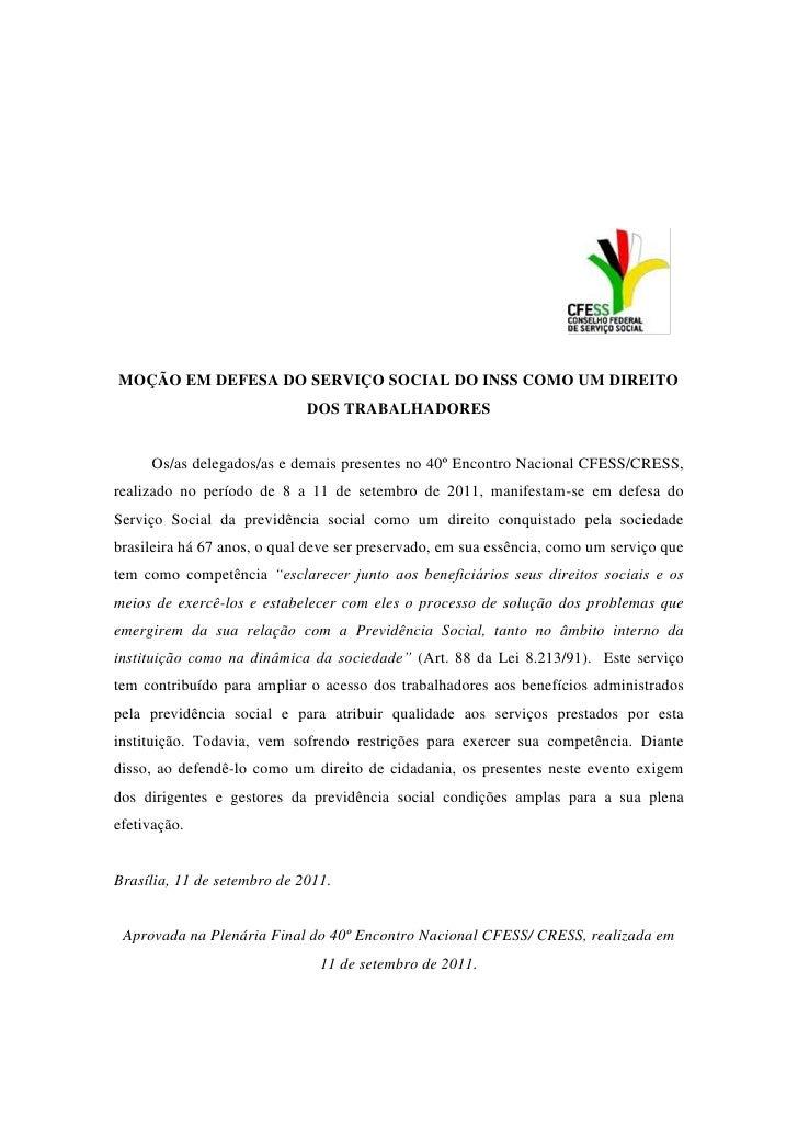 MOÇÃO EM DEFESA DO SERVIÇO SOCIAL DO INSS COMO UM DIREITO                             DOS TRABALHADORES     Os/as delegado...