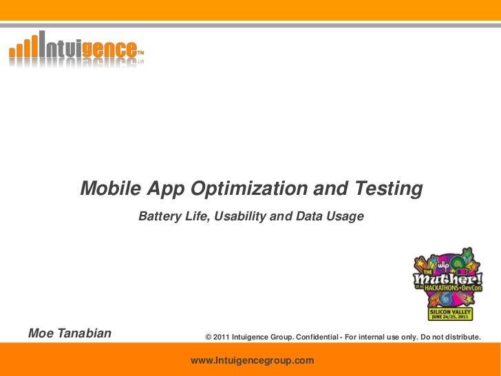 Mobile App Optimization and Testing                      Battery Life, Usability and Data UsageMoe Tanabian               ...
