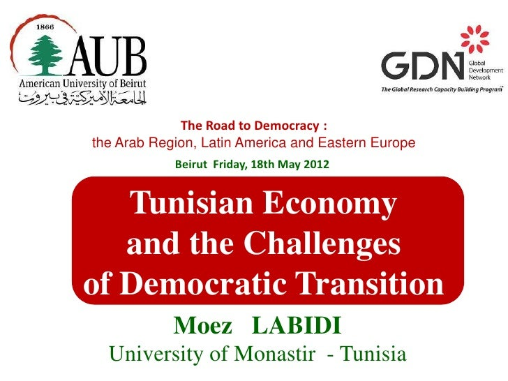 The Road to Democracy :the Arab Region, Latin America and Eastern Europe            Beirut Friday, 18th May 2012   Tunisia...