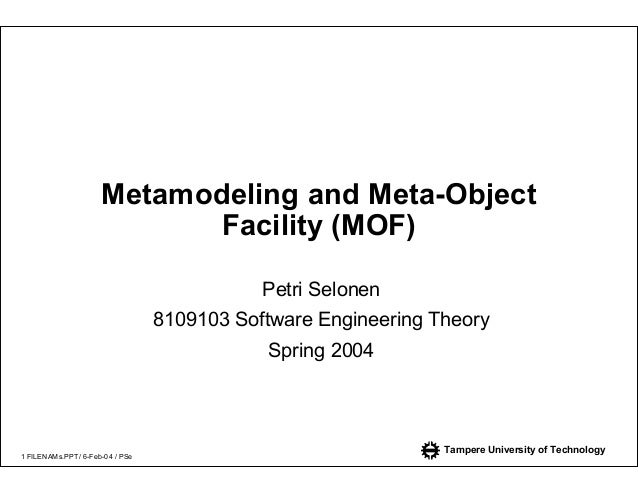 Metamodeling and Meta-Object                            Facility (MOF)                                            Petri Se...