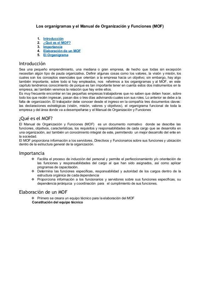 Los organigramas y el Manual de Organización y Funciones (MOF) 1. 2. 3. 4. 5.  Introducción ¿Qué es el MOF? Importancia El...