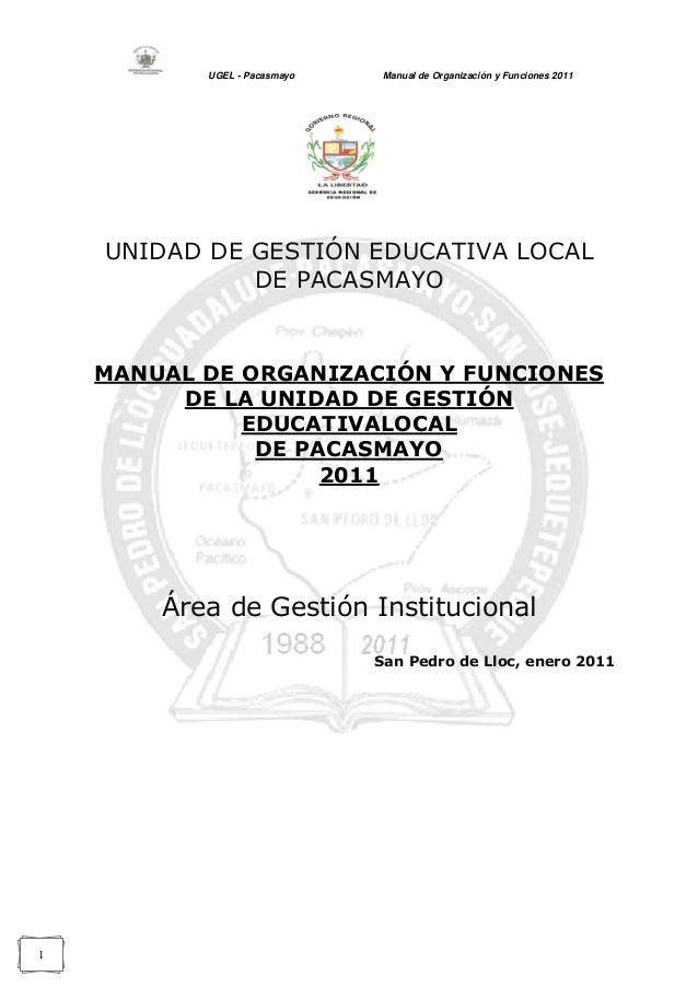 UGEL - Pacasmayo  Manual de Organización y Funciones 2011  UNIDAD DE GESTIÓN EDUCATIVA LOCAL DE PACASMAYO  MANUAL DE ORGAN...