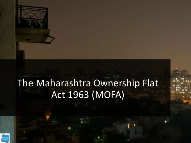 The Maharashtra Ownership Flat Act 1963 (MOFA)
