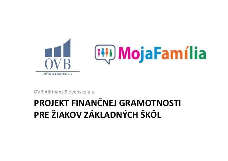 OVBAllfinanzSlovenskoa.s.        Projektfinančníhovzdělávání           jPROJEKTFINANČNEJGRAMOTNOSTI              ...