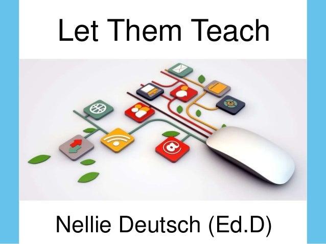 Nellie Deutsch (Ed.D) Let Them Teach