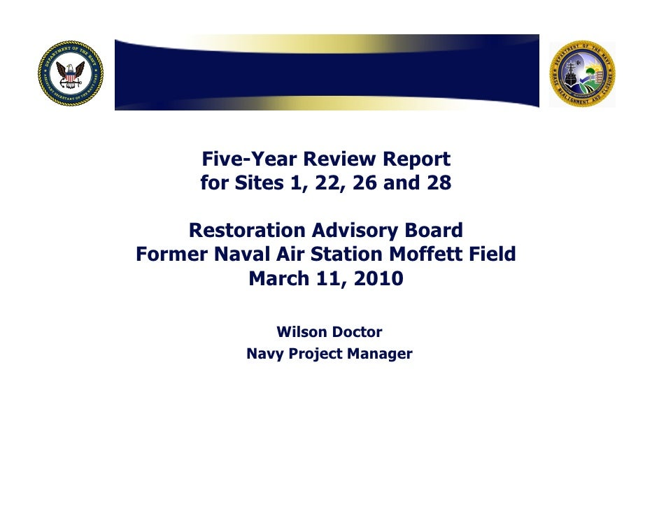 Five-Year Review Report       for Sites 1, 22, 26 and 28      Restoration Advisory Board Former Naval Air Station Moffett ...
