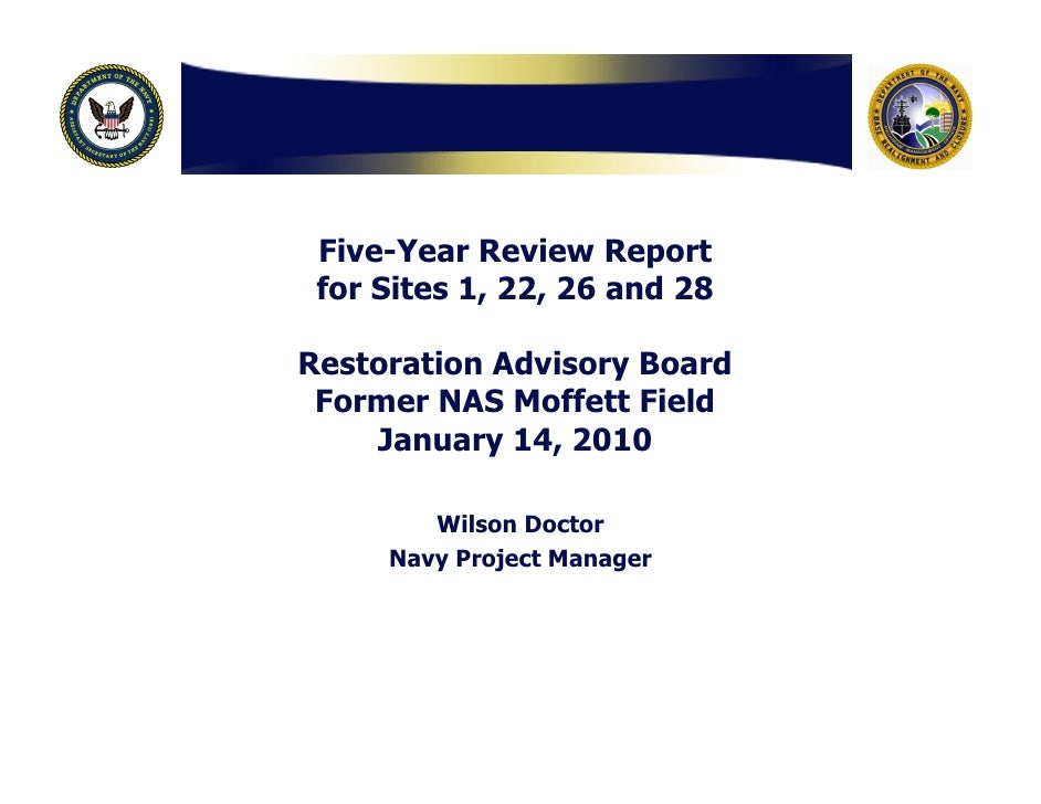 Five-Year Review Report  for Sites 1, 22, 26 and 28  Restoration Advisory Board  Former NAS Moffett Field     January 14, ...