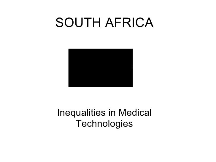 SOUTH AFRICA Inequalities in Medical Technologies