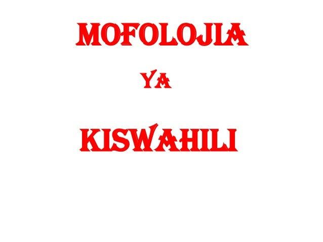 Mofolojia ya  kiswahili