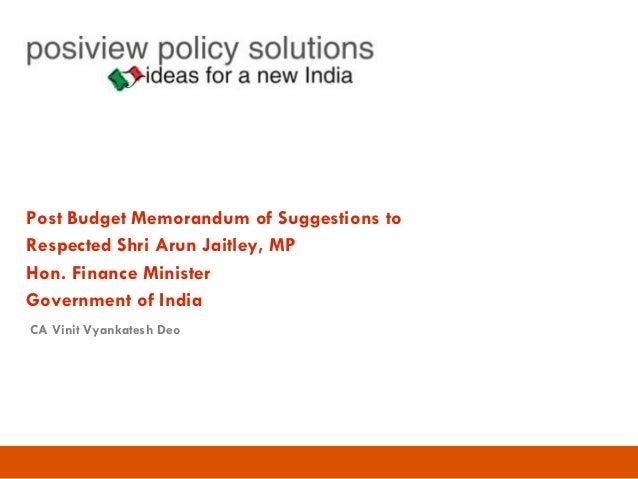 Post Budget Memorandum of Suggestions to Respected Shri Arun Jaitley, MP Hon. Finance Minister Government of India CA Vini...