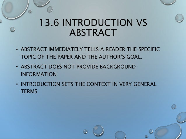 what is the abstract part of a research paper The reader then uses the abstract to help decide whether or not it is worth the  effort of looking at the main part of the paperthe abstract should state the field of .