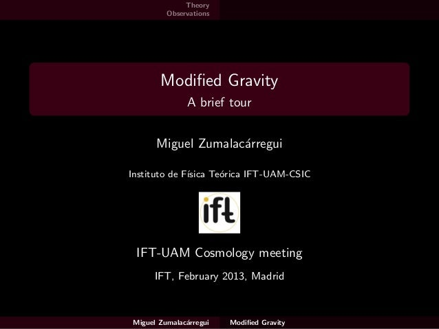 Theory          Observations        Modified Gravity               A brief tour       Miguel Zumalac´rregui                ...