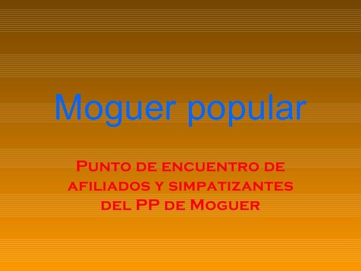 Moguer popular Punto de encuentro de afiliados y simpatizantes del PP de Moguer