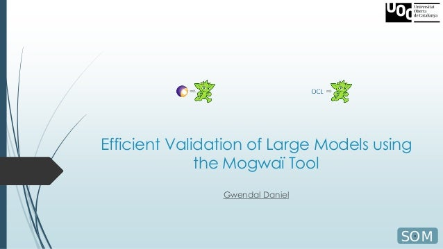 Efficient Validation of Large Models using the Mogwaï Tool Gwendal Daniel