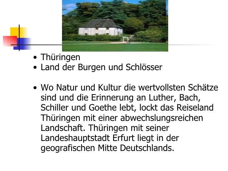 <ul><ul><li>Thüringen </li></ul></ul><ul><ul><li>Land der Burgen und Schlösser </li></ul></ul><ul><ul><li>Wo Natur und Kul...