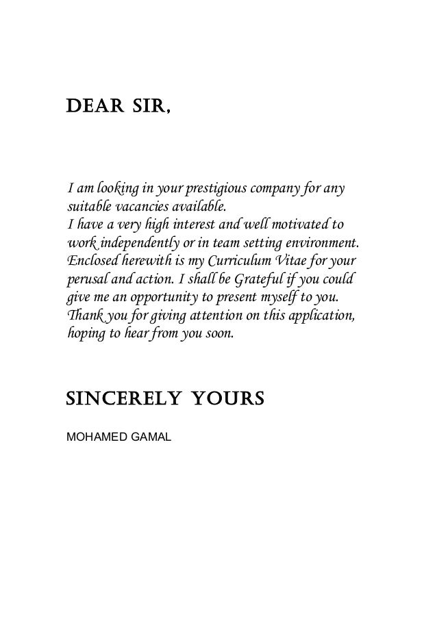 Dear Sir,  I am looking in your prestigious company for any  suitable vacancies available.  I have a very high interest an...