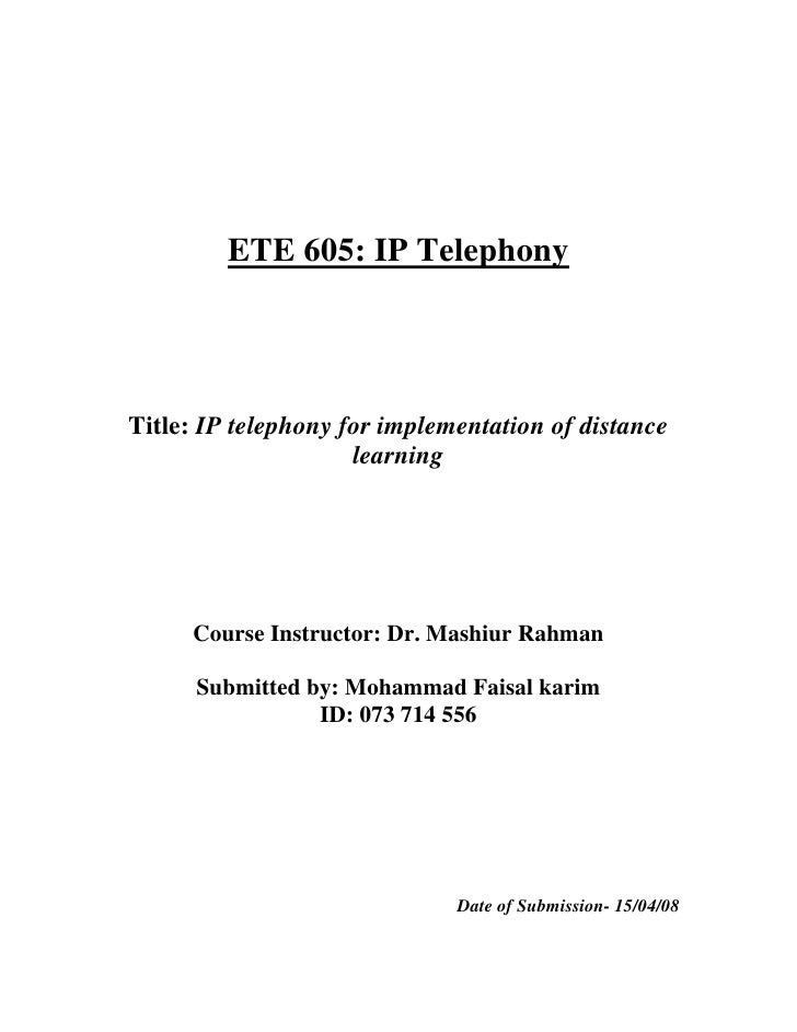 ETE 605: IP Telephony     Title: IP telephony for implementation of distance                      learning          Course...