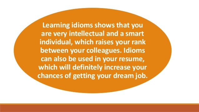 idioms  what are idioms  how are idioms used  examples of idioms