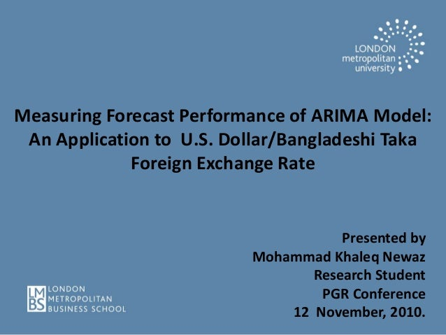 Measuring Forecast Performance of ARIMA Model: An Application to U.S. Dollar/Bangladeshi Taka Foreign Exchange Rate Presen...