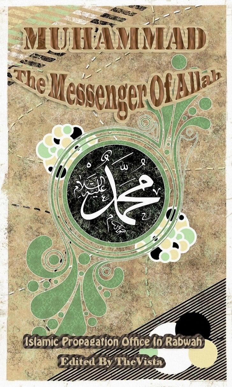 Muhammad The Messenger          of Allah                 (MayAllahpraisehim)                     SecondEdition  ...