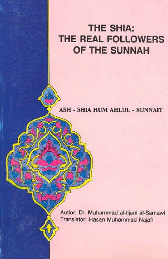 The Shi'ah are (the real) Ahl al-Sunnah Dr. Muhammad Tijani al-Samawi Translated from the Arabic by Yasin T. al-Jibouri Pu...