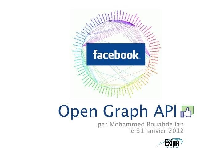 Open Graph API    par Mohammed Bouabdellah             le 31 janvier 2012
